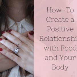 create a positive relationship with food and your body
